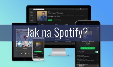 Jak na Spotify aneb začněte vydělávat svoji hudbou