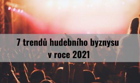 7 trendů hudebního byznysu v roce 2021